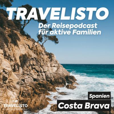 Travelisto - Der Reise-Podcast für aktive Familien - #20 Spanien: Fischerorte und Schmugglerpfade an der Costa Brava