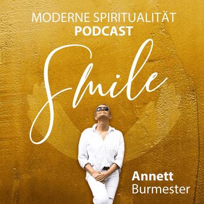SMILE - Moderne Spiritualität für Dich & Deine Seele - podcast