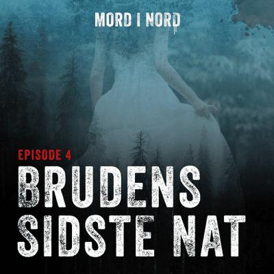 Mord i nord - Episode 4: Brudens sidste nat