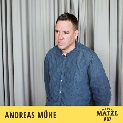 Hotel Matze - Andreas Mühe – Was bedeutet es ein Künstler zu sein?