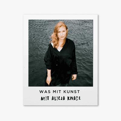 Was mit Kunst - Ein Podcast von und mit Johann König | Podimo - ...mit Alicja Kwade