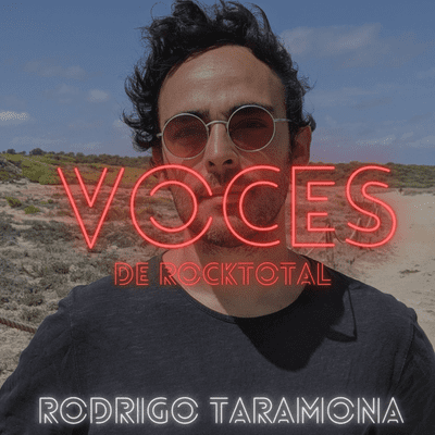 VOCES de RockTotal - VOCES de RockTotal: RODRIGO TARAMONA #10