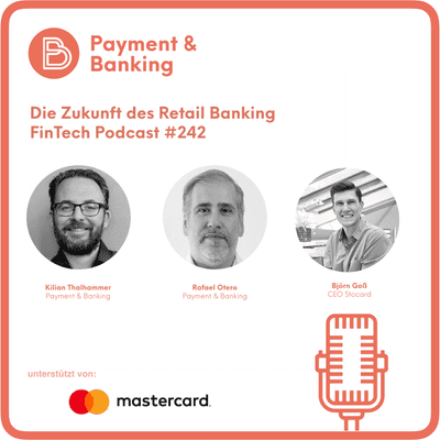 Payment & Banking Fintech Podcast - Die Zukunft des Retail Bankings