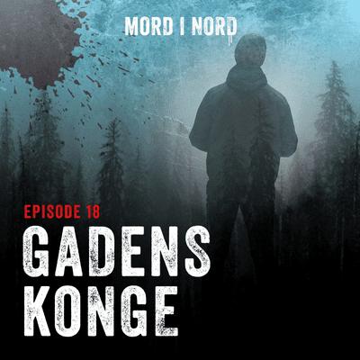 Mord i nord - Episode 18: Gadens konge