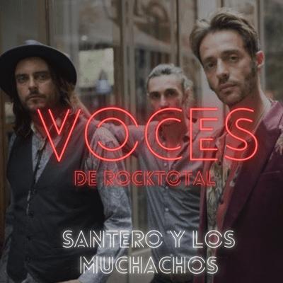 VOCES de RockTotal - VOCES de RockTotal: SANTERO Y LOS MUCHACHOS #7