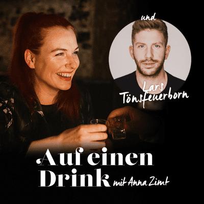Auf einen Drink mit Anna Zimt - #1 Wie führt man eine Beziehung in der Öffentlichkeit? - mit Lars Tönsfeuerborn