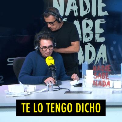 TE LO TENGO DICHO - TE LO TENGO DICHO #19.7 - Lo mejor de Nadie Sabe Nada (11.2020)