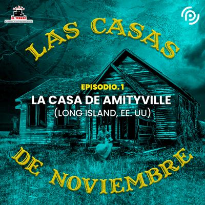 Las casas de noviembre - E01 La casa de Amityville (Long Island, EEUU)
