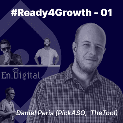 Growth y negocios digitales 🚀 Product Hackers - #Ready4Growth 1: Mobile Growth con Daniel Peris