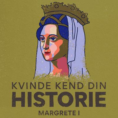 Kvinde Kend Din Historie  - S3 – Episode 8: Margrete 1. – kvinden som samlede Norden
