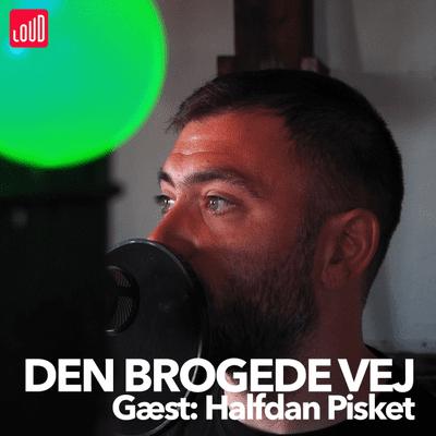 Den Brogede Vej - #10 - Halfdan Pisket