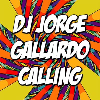DJ Jorge Gallardo Radio - Calling (Radio Edit)