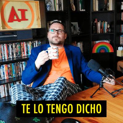 TE LO TENGO DICHO - TE LO TENGO DICHO #16.4 - Lo mejor de Assumptes Interns (07.2020)