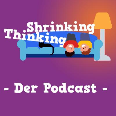 Der Shrinking Thinking Podcast - Jetzt wirds haarig...