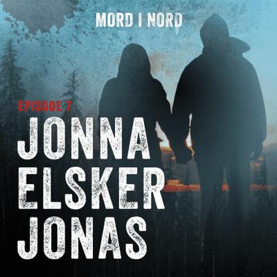 Mord i nord - Episode 7: Jonna elsker Jonas