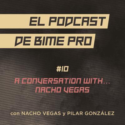 El podcast de BIME PRO - #10 - A Conversation with...Nacho Vegas