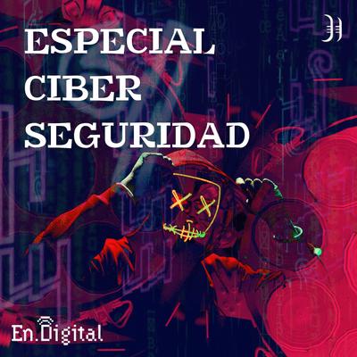 Growth y negocios digitales 🚀 Product Hackers - #175 – Especial Ciberseguridad