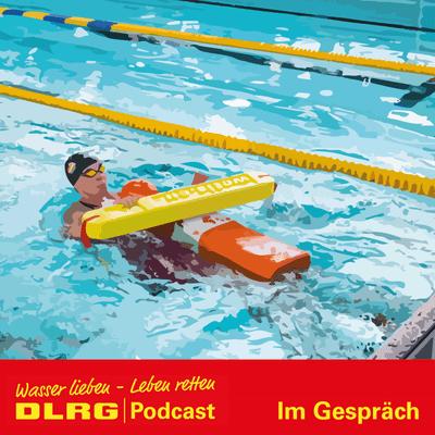 """DLRG Podcast - DLRG """"Im Gespräch"""" Folge 028 - Rettungssport: Ein Sport, der Leben rettet"""