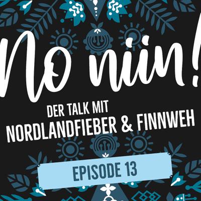 No Niin! Der Podcast mit Nordlandfieber & Finnweh - Episode 13: Mit der wilden 13 stressfrei ins neue Jahr