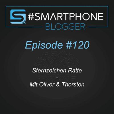 Smartphone Blogger - Der Smartphone und Technik Podcast - #120 - Sternzeichen Ratte