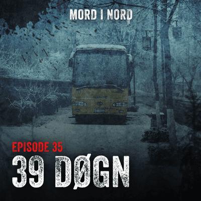 Mord i nord - Episode 35: 39 døgn