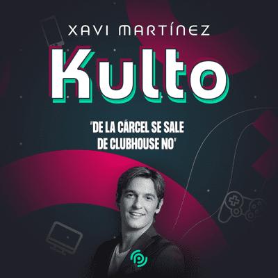 Kulto - ¿Qué es ClubHouse? con Xavi Martínez