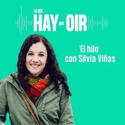 Lo que hay que oír - Gurú, La crianza es cosa de tres y El hilo, con Silvia Viñas