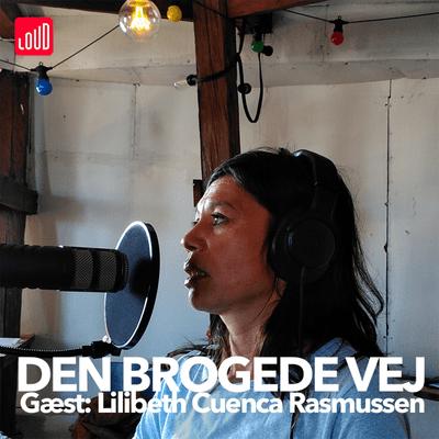 Den Brogede Vej - #19 - Lilibeth Cuenca Rasmussen