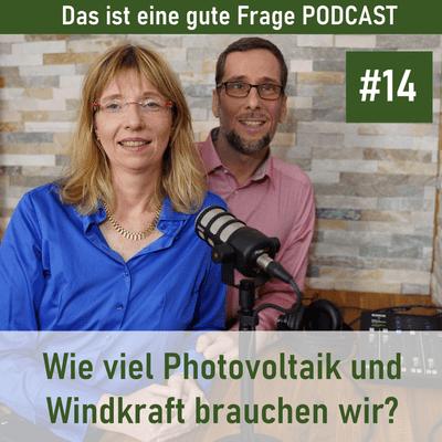 Das ist eine gute Frage Podcast - Wie viel Photovoltaik und WIndkraft brauchen wir?