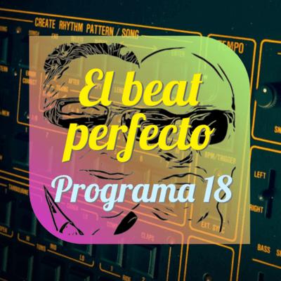 El beat perfecto - El beat perfecto #18: La Dame Blanche, Of Monsters and Men, New Order, Yello, Sophie Hunger, Ela Minus, Eric Hilton ...