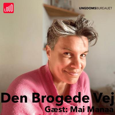 Den Brogede Vej - #65 Mai Manaa