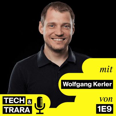 Tech und Trara - TuT #43 - Tech-Journalismus kann Spaß machen mit Wolgang Kerler