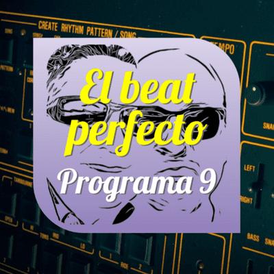 El beat perfecto - El beat perfecto - Programa 9: Tricky, Dive Index, Travis, Neuland, Tame Impala, Die Wilde Jagd, Azul y Negro, y más...