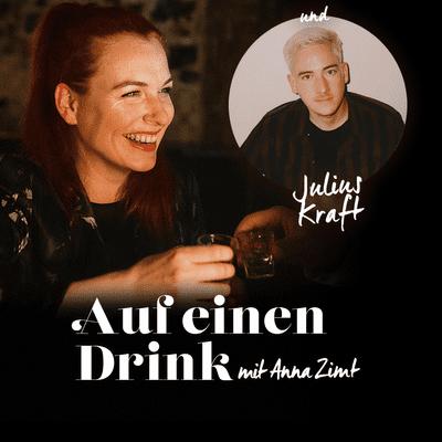 Auf einen Drink mit Anna Zimt - #6 Wie scheitert man richtig in der Liebe? - mit Julius Kraft