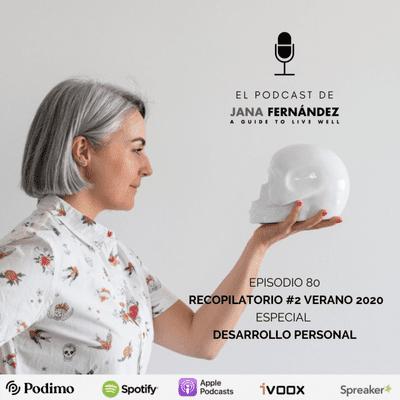 El podcast de Jana Fernández - Recopilatorio #3 verano 2020: especial CRECIMIENTO PERSONAL