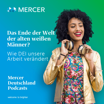 Mercer Deutschland Podcasts - Das Ende der Welt der alten weißen Männer?