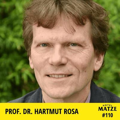 Hotel Matze - Prof. Dr. Hartmut Rosa – Wie führt man ein gelungenes Leben?