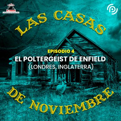 Las casas de noviembre - E04 El poltergeist de Enfield (Londres, Inglaterra)