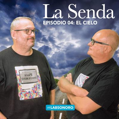 La Senda - La Senda T1 E04: CIELOS