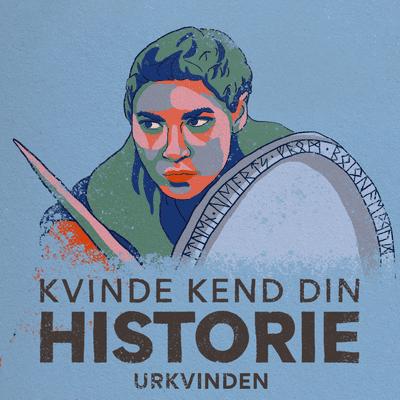 Kvinde Kend Din Historie  - S2 – Episode 9: Urkvinden – kriger, fisker og moder
