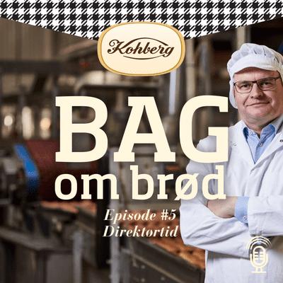 Bag om brød - Episode #5 Direktørtid med René