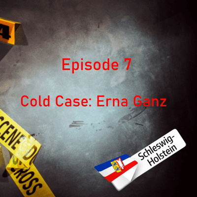 Northern True Crime - #7 Cold Case: Erna Ganz