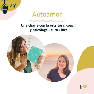 Déjame besarte con letras. El podcast de Beatriz Fiore - 19. Autoamor. Entrevista a Laura Chica