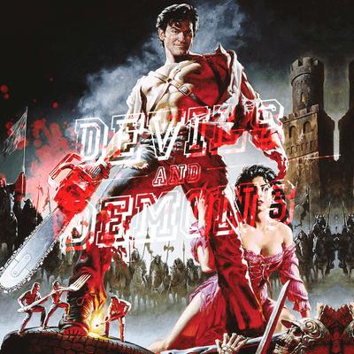 Devils & Demons - Der Horrorfilm-Podcast - 150 Army of Darkness (1992)