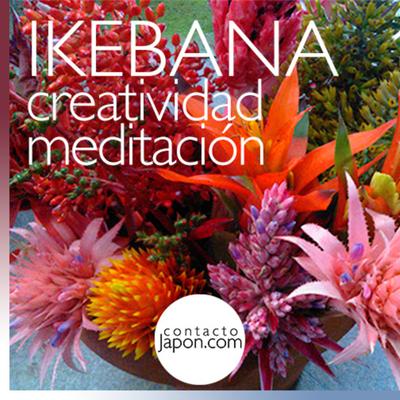 Contactojapon.com - 032. IKEBANA: creatividad y meditación activa con flores (Olga Inojosa de Pinto)