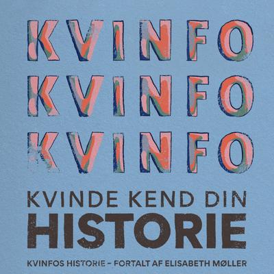 Kvinde Kend Din Historie  - S2 – Episode 6: KVINFO's historie fortalt af Elisabeth Møller Jensen