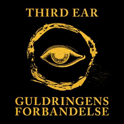 Third Ear: Guldringens forbandelse - podcast
