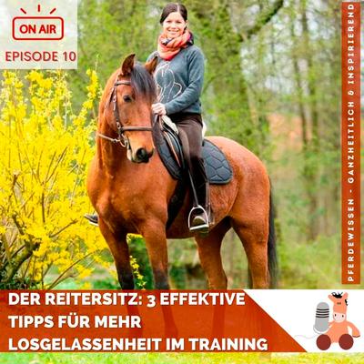 Pferdewissen - ganzheitlich & inspirierend mit Sandra Fencl - Dein Reitersitz: 3 effektive Tipps für noch mehr Losgelassenheit im Training