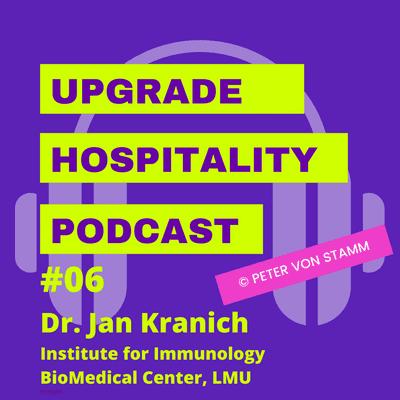 Upgrade Hospitality - der Podcast für Hotellerie und Tourismus - #06: Immunologe meint, Restaurants könne man öffnen, reisen sollten man aber noch nicht! Dr. Jan Kranich erklärt, warum