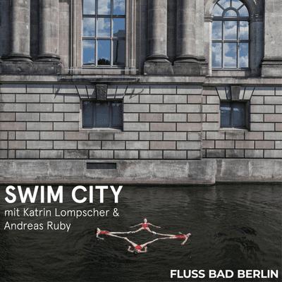 "FLUSS BAD BERLIN - Episode 1: Gartengespräch ""SWIM CITY"""